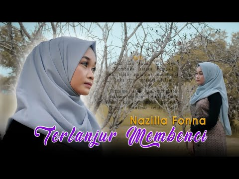 nazilla-fonna---terlanjur-membenci-(official-music-video)