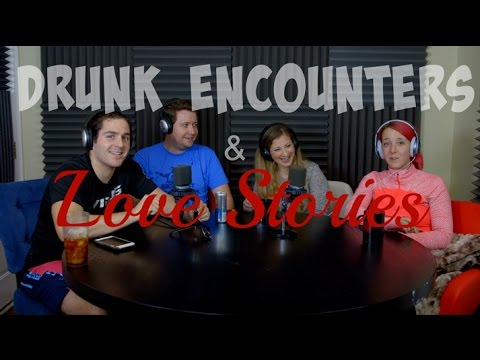 Podcast #64 - Drunk Encounters & Love Stories w/ Jason & Gabs