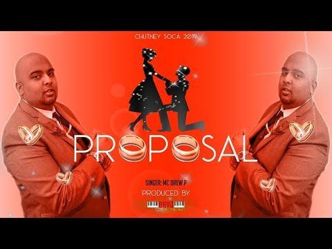 MC Drew P - The Proposal (2019 Guyana Chutney)