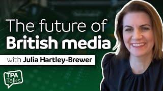 The future of Briтish media - TPA Talks with Julia Hartley-Brewer