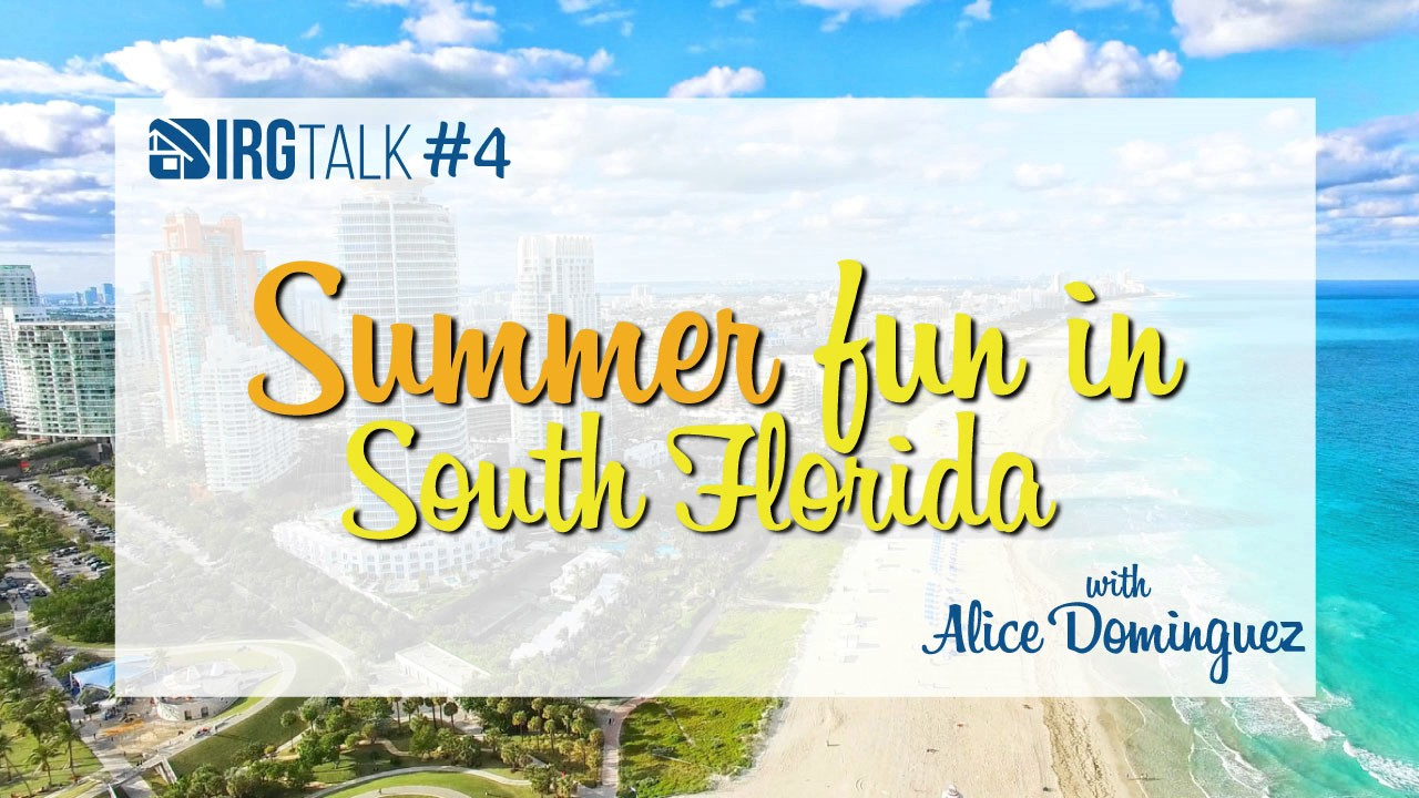 Summer fun in South Florida! – IRGTalk #4
