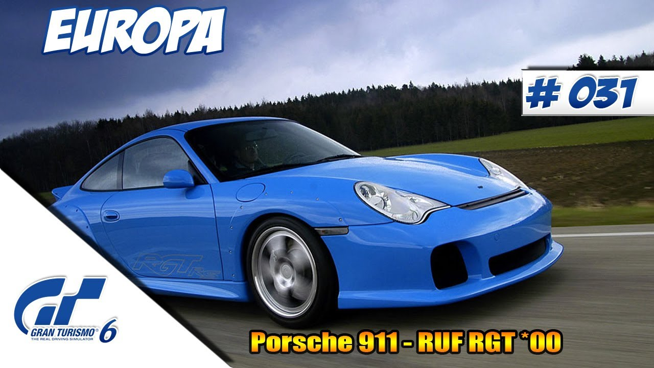 GRAN TURISMO 6 [Deutsch] #031 - PORSCHE 911 - RUF RGT *00 - GT6 Lets ...
