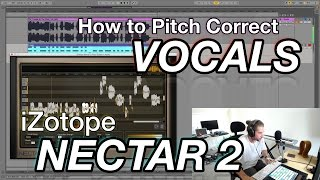 How to Pitch Correct Vocals Using iZotope Nectar 2