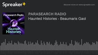 Haunted Histories - Beaumaris Gaol