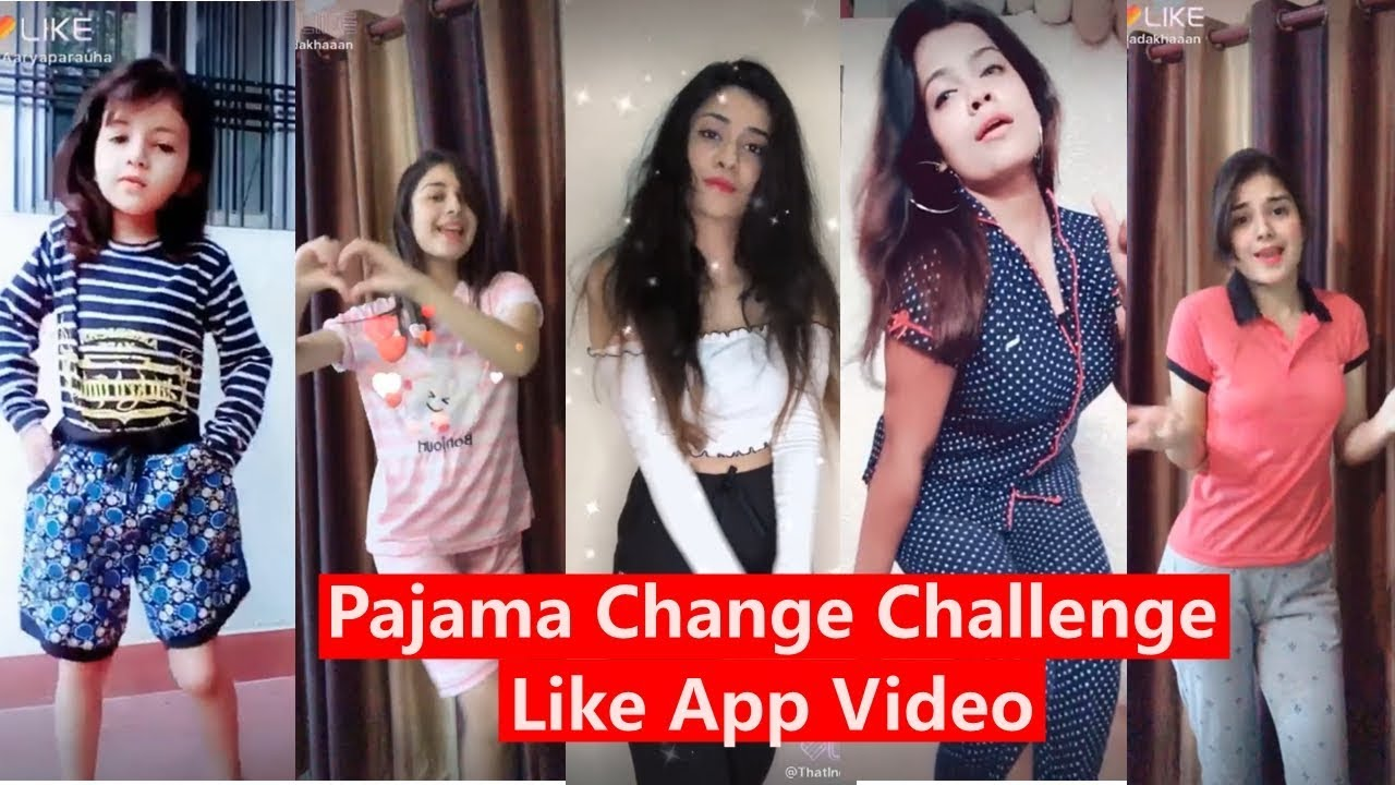 Download Pajama Change Challenge Like App Videos   Dress Change Challenge Video