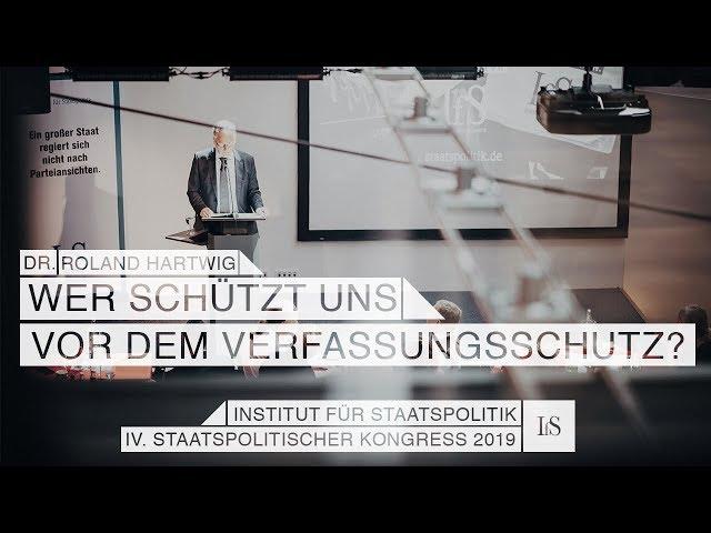 Wer schützt uns vor dem Verfassungsschutz?  - Dr. Roland Hartwig auf dem Staatspolitischen Kongreß