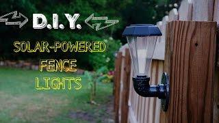 D.I.Y. Solar-Powered Fence Lights