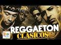 REGGAETON CLASICOS MIX 👊 CLASICOS DEL REGGAETON💥 MIX REGGAETON ANTIGUO 🔝 REGGAETON VIEJO