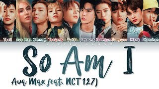 Ava Max So Am I feat NCT 127 Color Coded Han Rom Eng
