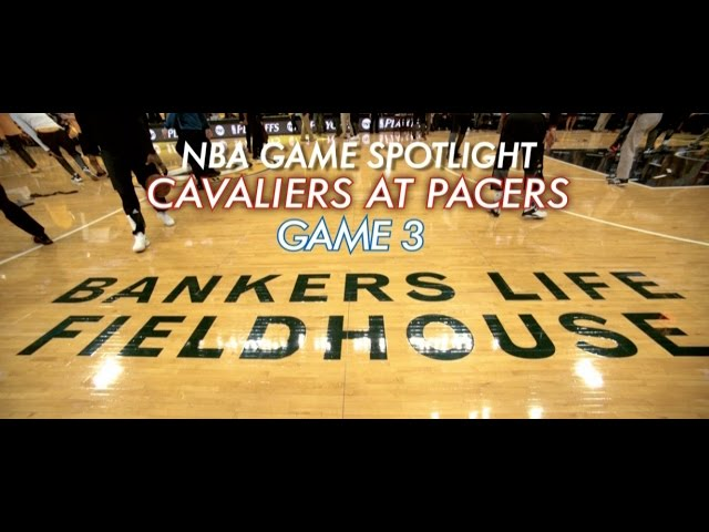 nba-game-spotlight-cavaliers-at-pacers-game-3