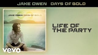 Jake Owen - Life of the Party (Audio)