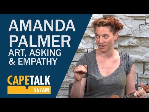 Amanda Palmer - Art, Asking & Empathy