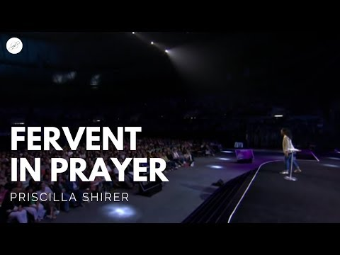 Going Beyond Ministries with Priscilla Shirer - Fervent in Prayer