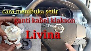 Cara membuka setir dan ganti kabel klakson Gran Livina