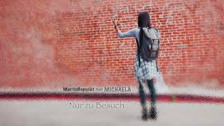 MartinBepunkt feat. Michaela - Nur zu Besuch (Original von Lina Maly)