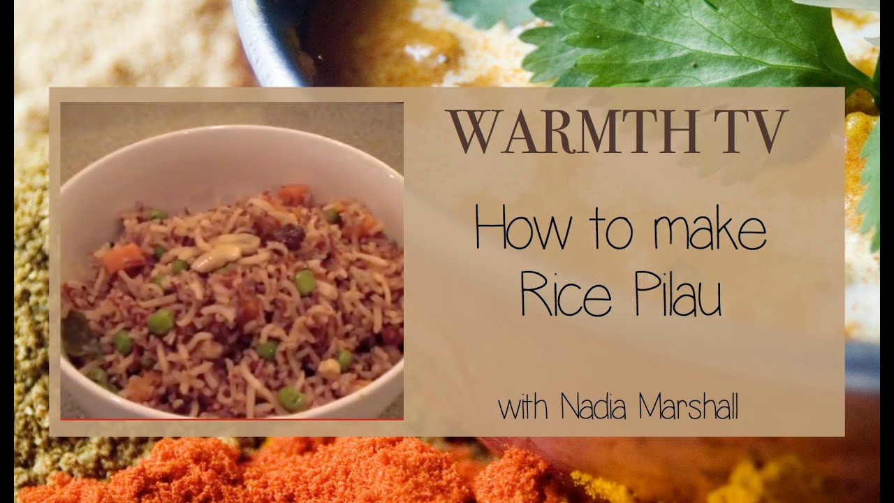 Ayurvedic cooking warmth tv rice pilau youtube for Ayurvedic cuisine