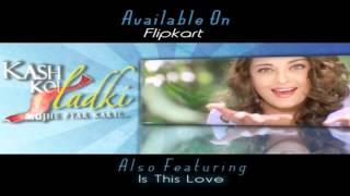 Kash Koi Ladki... Mujhe Pyaar Karti - Essential Bollywood Romance