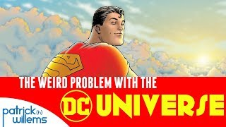 The Weird Problem With the DC Universe
