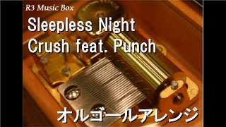 Sleepless Night/Crush feat. Punch【オルゴール】 (It's Okay, That's Love OST) thumbnail