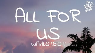 Download lagu Wahlstedt - All For Us (Lyrics)