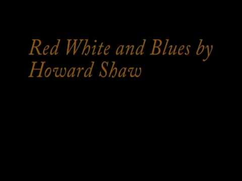 Red white and blues - Howard Shaw