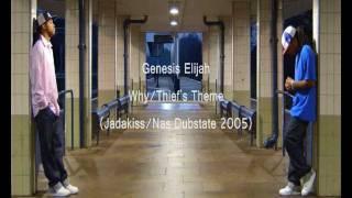 Genesis Elijah - Why /Thief's Theme (Jadakiss/Nas Dubstate 2005)