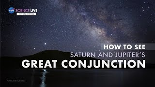 NASA Science Live: How to See Saturn and Jupiter's Great Conjunction