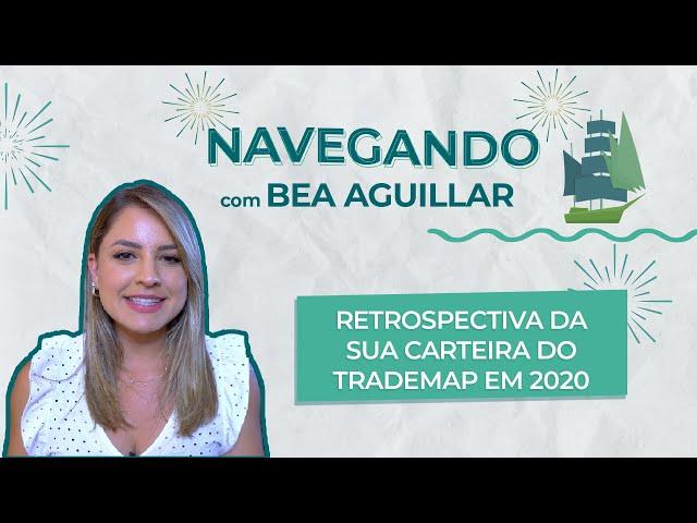 Retrospectiva da sua carteira do TradeMap em 2020 com Bea Aguillar