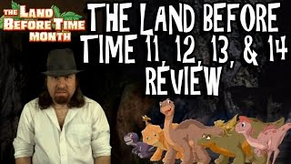 The Land Before Time 11, 12, 13 & 14 Review