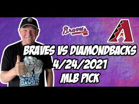 Atlanta Braves vs Arizona Diamondbacks 4/24/21 MLB Pick and Prediction MLB Tips Betting Pick