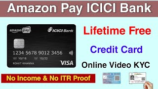 Amazon Pay ICICI Bank Credit card without salary |  amazon pay icici bank credit card video kyc