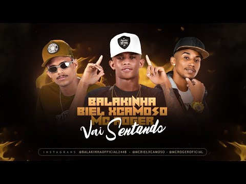 MC BALAKINHA, BIEL XCAMOSO FEAT. MC ROGER - VAI SENTANDO