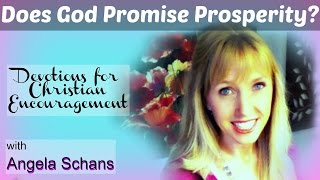 Does God Promise Prosperity DEVOTIONS FOR CHRISTIAN ENCOURAGEMENT with Angela Schans