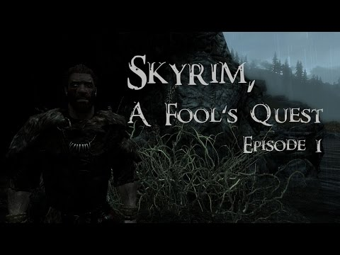 Skyrim, A Fool's Quest EP 1