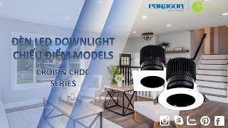PARAGON | Review Đèn LED Downlight âm trần chiếu điểm CRDB & CRDC