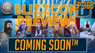Coming Soon™ | Ep 368: BlizzCon 2019 Preview, Mad Libs, more