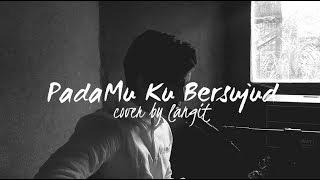 Download Lagu Pada Mu Ku Bersujud By Afgan Cover By Langit  MP3