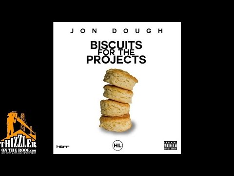 Jon Dough - Biscuits For The Projects [Prod. Eli] [Thizzler.com]