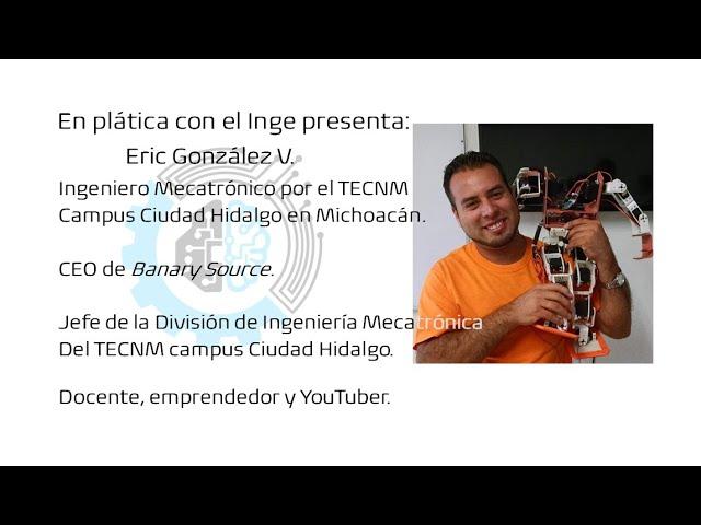En plática con el Inge presenta: Eric González V.