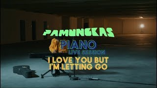 Pamungkas - I Love You But I'm Letting Go  Piano Live Session #2