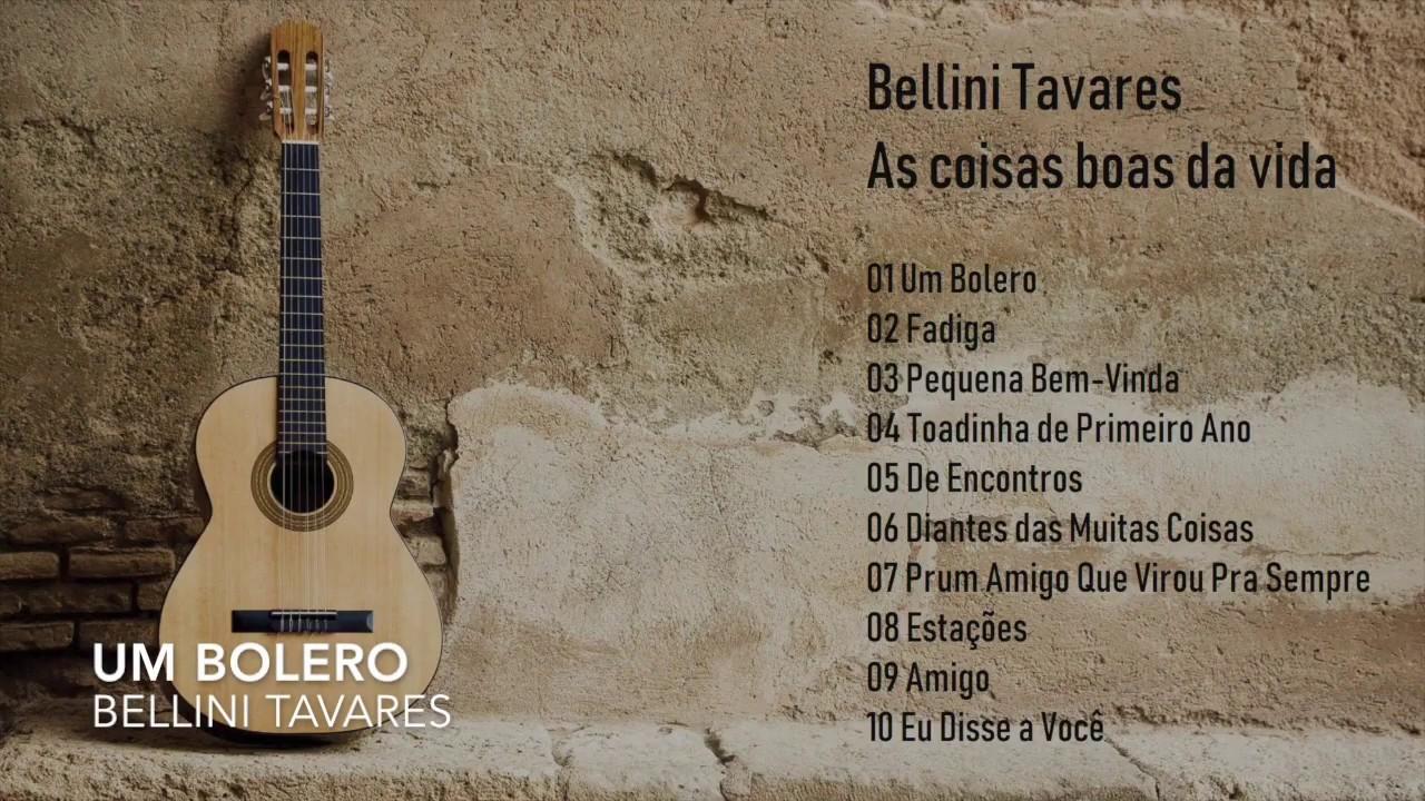 Download Bellini Tavares   As coisas boas da vida (Álbum Completo)