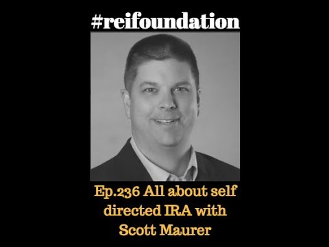 Ep.236 All about self directed IRA with Scott Maurer!
