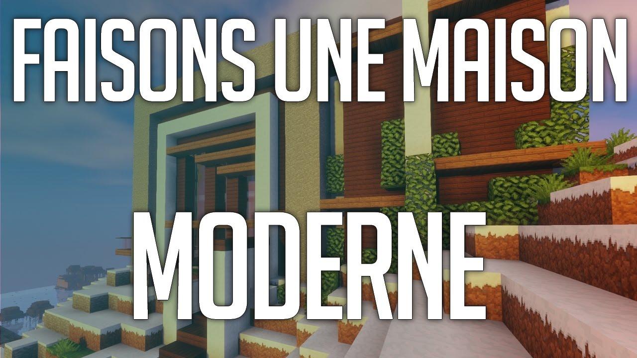 Faisons Une Maison Moderne