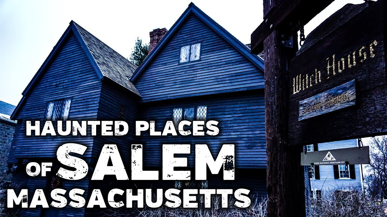 Top 10 Most Haunted Places in Salem, MA (Updated 2019)