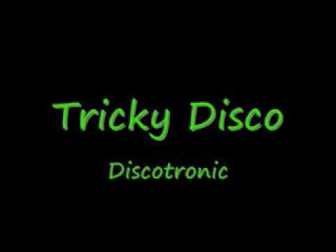 Tricky Disco Discotronic