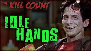 Idle Hands (1999) KILL COUNT
