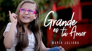 María Juliana l Grande es tú Amor   (Videoclip Oficial)
