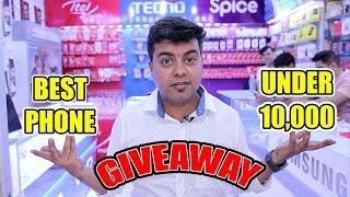 Hunt For Best Phone Under 10000 in India Offline Market & Giveaway