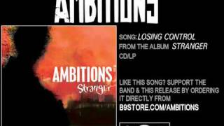 Watch Ambitions Losing Control video