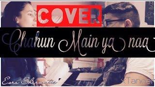 Chahun Main Ya Naa - Aashiqui 2 Unplugged Cover   xTaneer & Esra Sharmatic